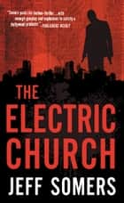 The Electric Church ebook by Jeff Somers
