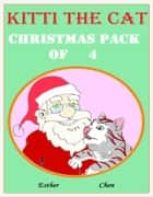 Kitti The Cat: Christmas Pack of 4 ebook by Esther Chen