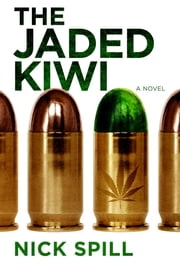 The Jaded Kiwi ebook by Nick Spill