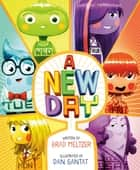 A New Day ebook by Brad Meltzer, Dan Santat, Michael Crouch