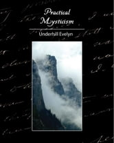 Practical Mysticism ebook by Underhill Evelyn