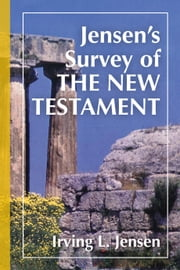 Jensen's Survey of the New Testament ebook by Irving L. Jensen