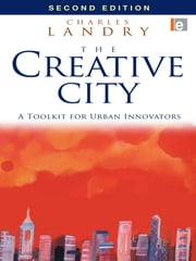 The Creative City - A Toolkit for Urban Innovators ebook by Charles Landry