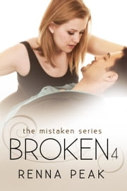 Broken 4 ebook by Renna Peak