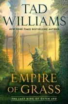 Empire of Grass ebook by Tad Williams