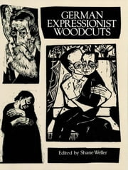 German Expressionist Woodcuts ebook by Shane Weller