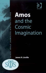 Amos and the Cosmic Imagination ebook by Dr James R Linville,Ms Margaret Barker
