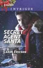 Secret Agent Santa ebook by Carol Ericson
