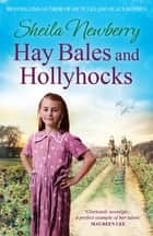 Hay Bales and Hollyhocks - The heart-warming rural saga 電子書 by Sheila Newberry