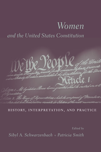 Women and the U.S. Constitution - History, Interpretation, and Practice ebook by