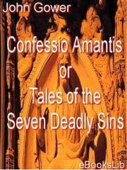 Confessio Amantis or Tales of the Seven Deadly Sins ebook by Gower, John