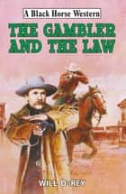 Gambler and the Law ebook by Will Durey