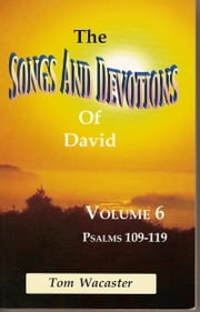 Songs and Devotions of David, Volume VI ebook by Tom Wacaster
