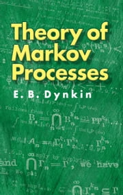 Theory of Markov Processes ebook by D. E. Brown, T. Kovary, E. B. Dynkin