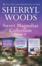 Sweet Magnolias Collection Bks 9-11/Catching Fireflies/Where Azaleas Bloom/Swan Point ebook by Sherryl Woods