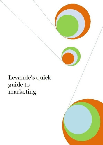Levande's Quick Guide to Marketing ebook by Jon Pullinger