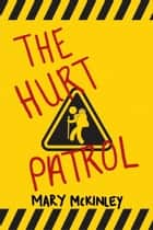 The Hurt Patrol ebook by Mary McKinley