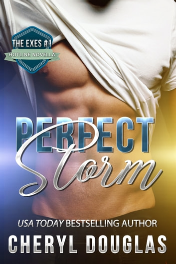 Perfect Storm (The Exes #1) ebook by Cheryl Douglas
