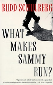 What Makes Sammy Run? ebook by Budd Schulberg