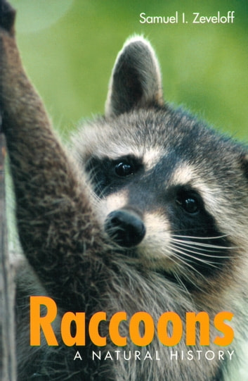 Raccoons - A Natural History ebook by Samuel I. Zeveloff