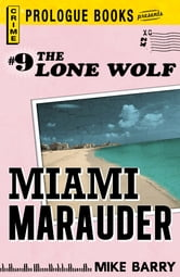 Lone Wolf #9: Miami Marauder ebook by Mike Barry