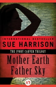 Mother Earth Father Sky ebook by Sue Harrison
