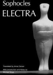 Electra ebook by Sophocles,Anne Carson,Michael Shaw