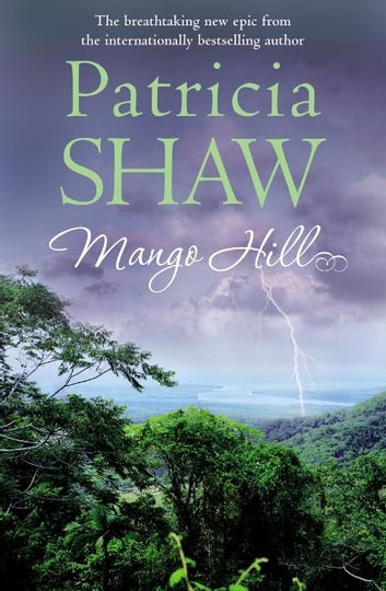 Mango Hill - A compelling Australian saga of ambition, greed and a family feud ebook by Patricia Shaw