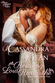 Rescuing Lord Roxwaithe ebook by Cassandra Dean