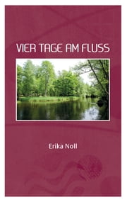 Vier Tage am Fluss ebook by Erika Noll