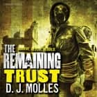 The Remaining: Trust - A Novella audiobook by D. J. Molles