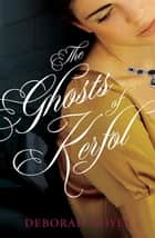 The Ghosts of Kerfol ebook by Deborah Noyes