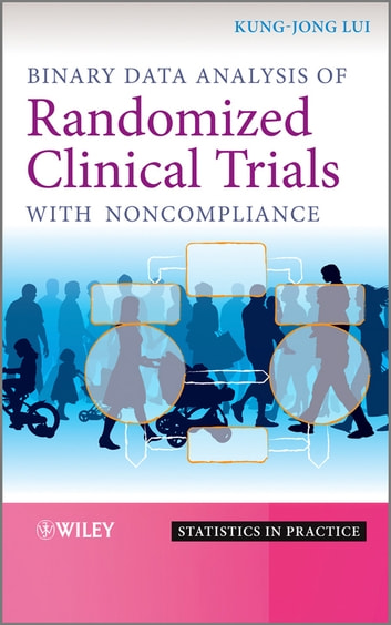 Binary data analysis of randomized clinical trials with binary data analysis of randomized clinical trials with noncompliance ebook by kung jong lui fandeluxe Images