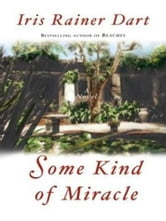 Some Kind of Miracle ebook by Iris R. Dart