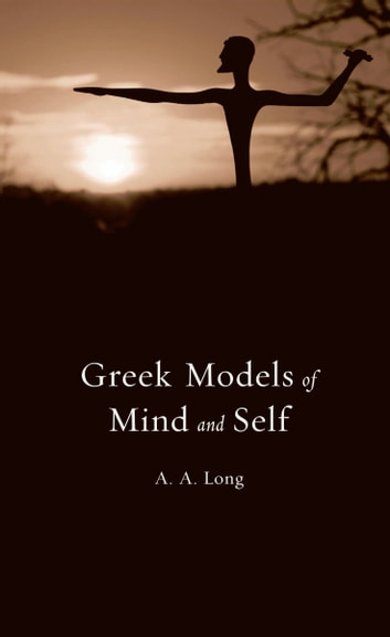 Greek Models of Mind and Self ebook by Anthony A. Long