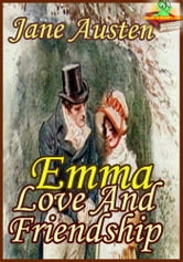 Emma : Love And Friendship (Classic Novel) - (With Over 80 Illustrations And Audiobook Link) ebook by Jane Austen