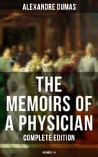 The Memoirs of a Physician (Complete Edition: Volumes 1-5) ebook by Alexandre Dumas, Henry Llewellyn Williams