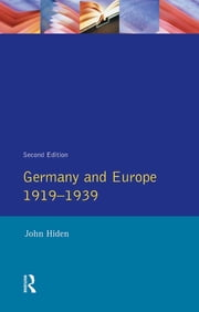 Germany and Europe 1919-1939 ebook by John Hiden