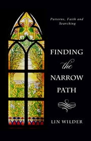 Finding the Narrow Path - Patterns, Faith and Searching ebook by Lin Wilder