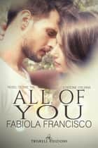 All of You - Edizione italiana eBook by Fabiola Francisco