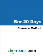 Bar-20 Days ebook by Mulford, Clarence
