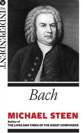 Bach: The Great Composers ebook by Michael Steen