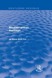 Mediterranean Heritage (Routledge Revivals) ebook by David Scott Fox