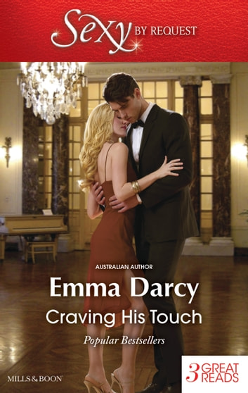 Craving His Touch/The Sweetest Revenge/His Most Exquisite Conquest/The Incorrigible Playboy ebook by Emma Darcy