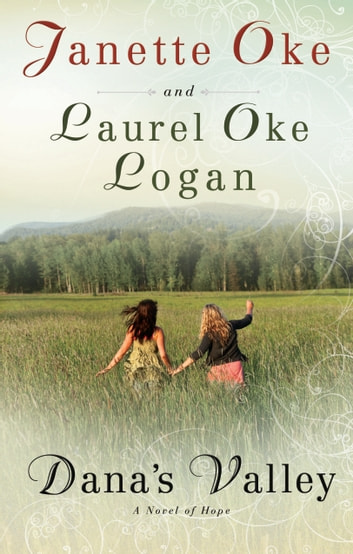 Dana's Valley ebook by Janette Oke,Laurel Oke Logan