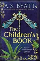 The Children's Book ebook by A S Byatt