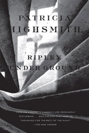 Ripley Under Ground ebook by Patricia Highsmith