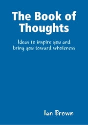 The Book of Thoughts ebook by Ian Brown