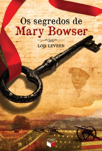 Os segredos de Mary Bowser ebook by Lois Leveen