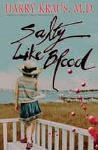 Salty Like Blood ebook by Harry Kraus, M.D.
